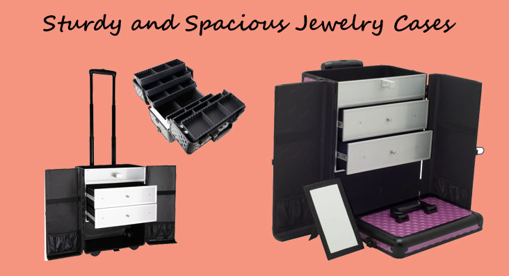 Carry your Jewelry in Style with Sturdy and Spacious Jewelry Cases